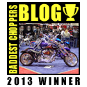 2013 Baddest Chopper Blog Award