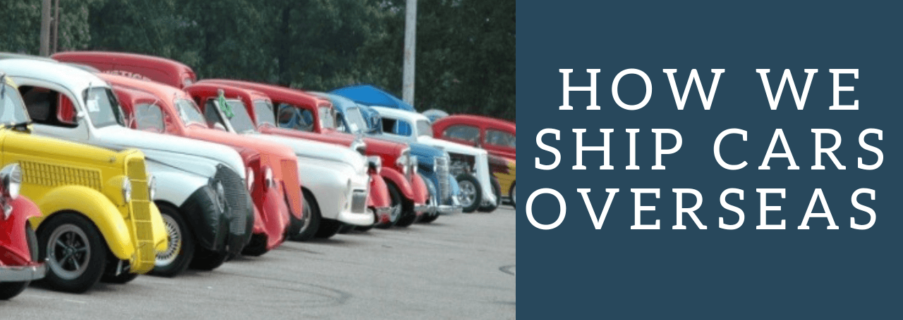 How To Ship Cars Overseas International Car Shipping
